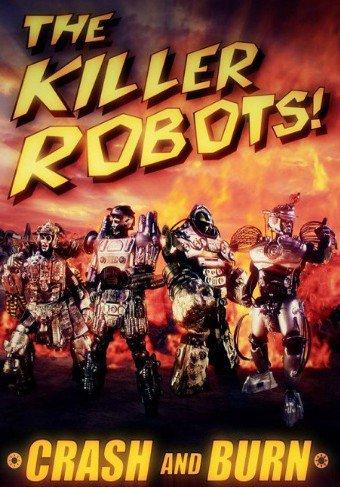 Роботы-убийцы! Разрушить и сжечь / The Killer Robots! Crash and Burn (2016)