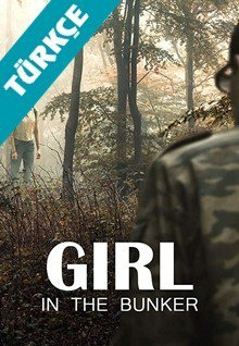 Sığınaktaki Kız /  Girl in the Bunker (2018)